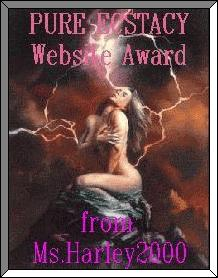 Ms.Harley2000's PURE ECSTACY Website Award